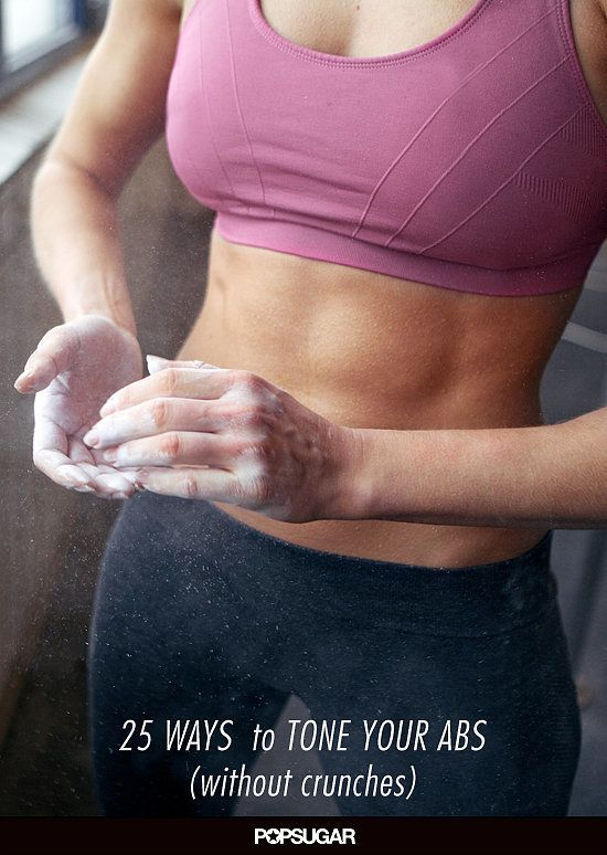 25 Ways to Tone Your Abs Without Crunches <3 this list!