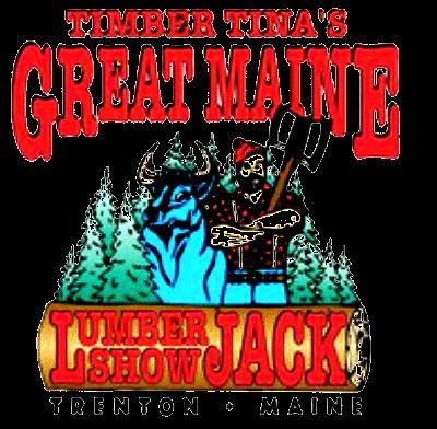 Timber Tina's Great Maine LumberJack Show, Trenton Maine