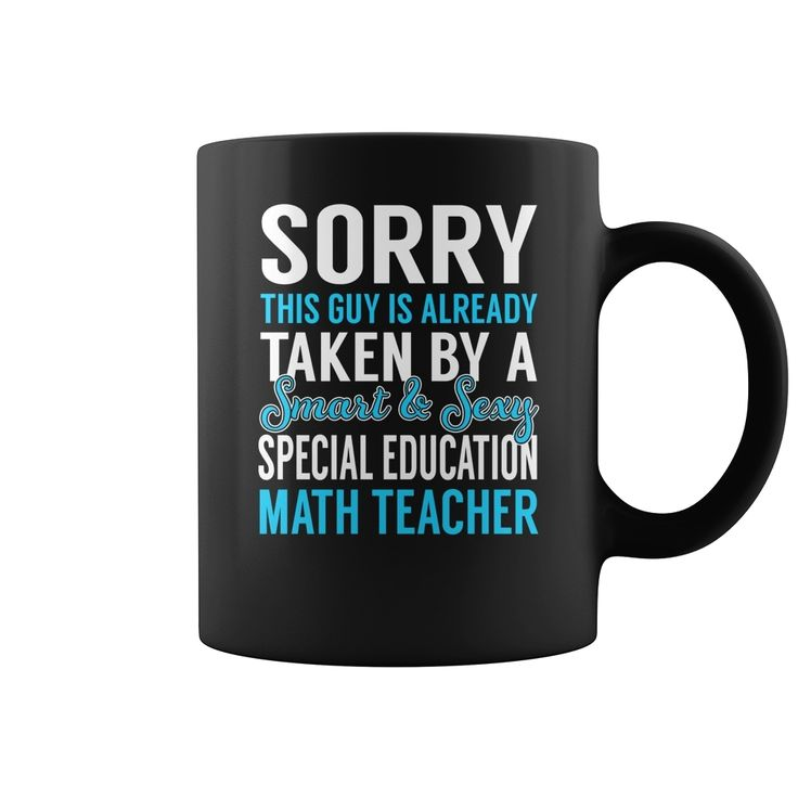 Sorry This Guy is Already Taken by a Smart and Sexy Special Education Math Teacher Job Mug, Order HERE ==> https://www.sunfrog.com/Jobs/137166250-1002143780.html?6782, Please tag & share with your friends who would love it,badminton photography, archery target, archery drawing#sports, #travel, #weddings