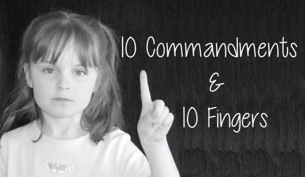 10 commandments on 10 fingers, a fun way for kids to learn the 10 comandments