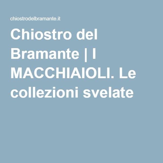 Chiostro del Bramante | I MACCHIAIOLI. Le collezioni svelate