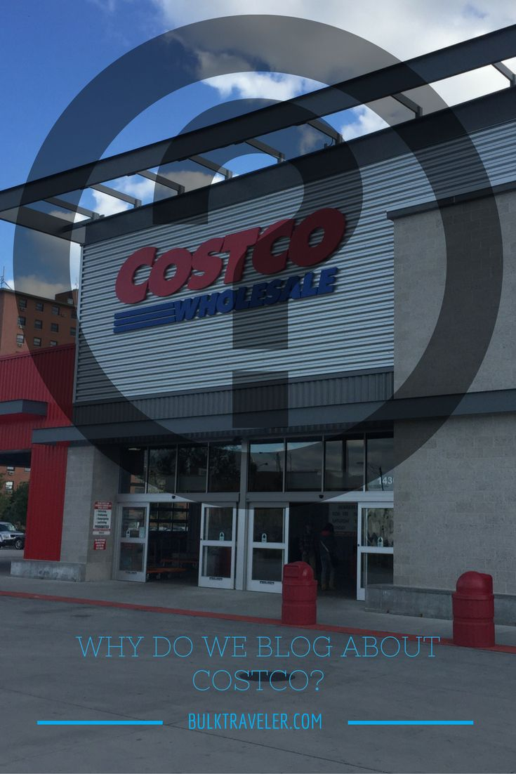 Have you ever wondered why BulkTravel like blogging about Costco? Click through to find out our reasoning.
