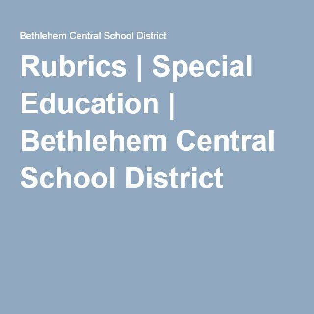 Rubrics | Special Education | Bethlehem Central School District