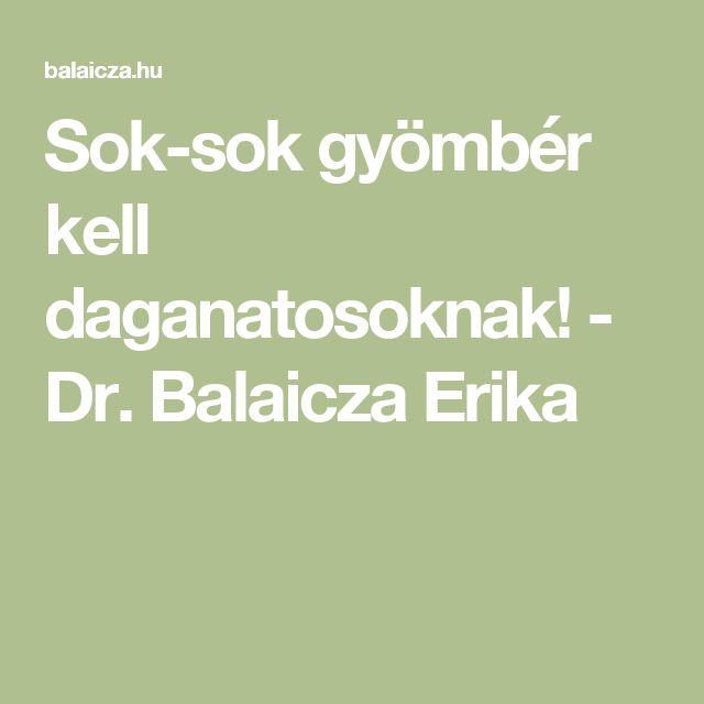 Sok-sok gyömbér kell daganatosoknak! - Dr. Balaicza Erika