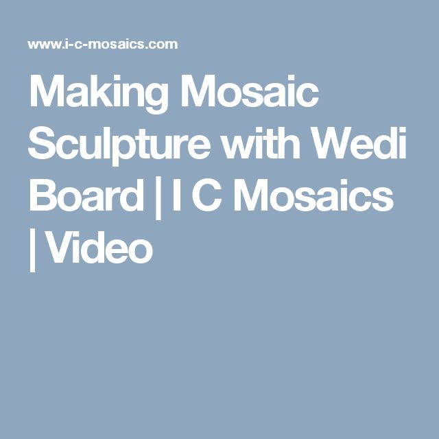 Making Mosaic Sculpture with Wedi Board | I C Mosaics | Video