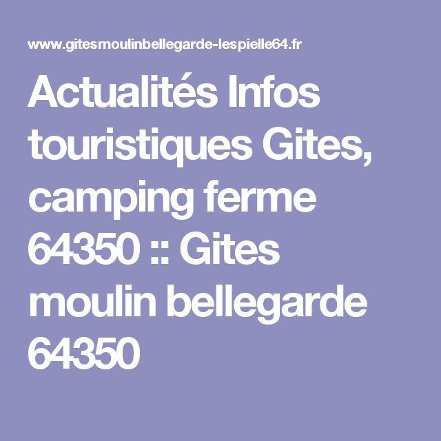 Actualités Infos touristiques Gites, camping ferme 64350 :: Gites moulin bellegarde 64350