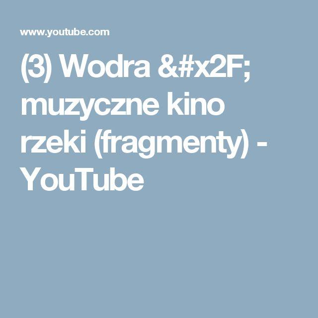 (3) Wodra / muzyczne kino rzeki (fragmenty) - YouTube