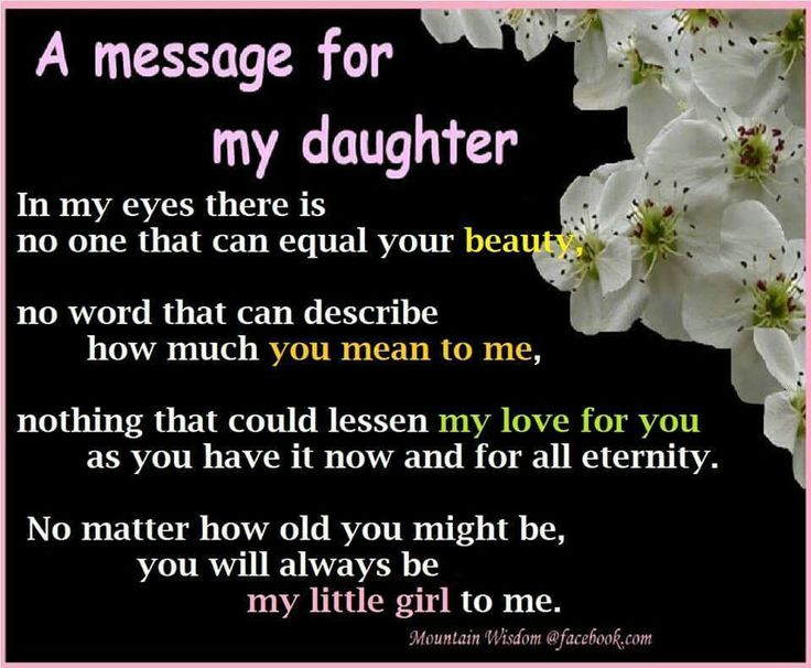 Adult Mother And Daughter Relationships|Message For My Daughter|-- This statement is so true as far as I'm concerned. I always tell my daughter, that she'll always be my little girl.