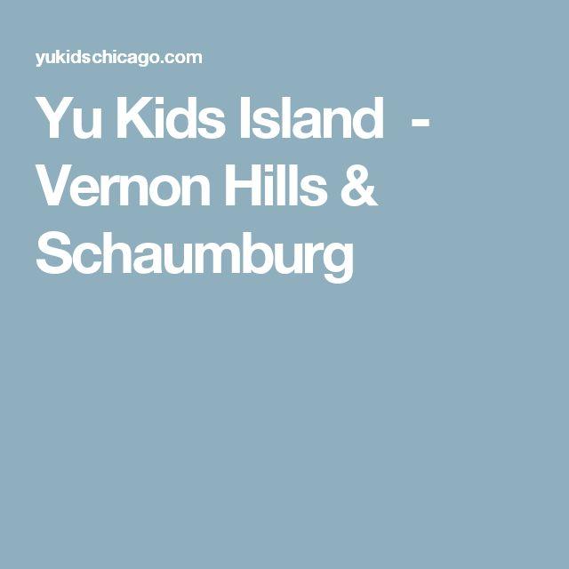 Yu Kids Island - Vernon Hills & Schaumburg