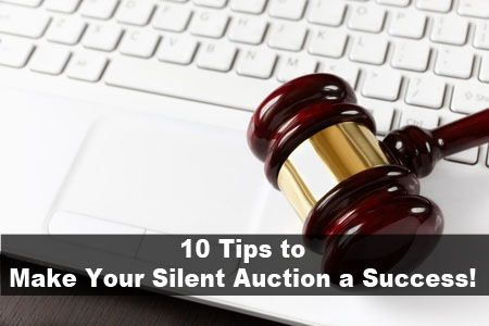 10 Tips to Make Your Silent Auction a Success!