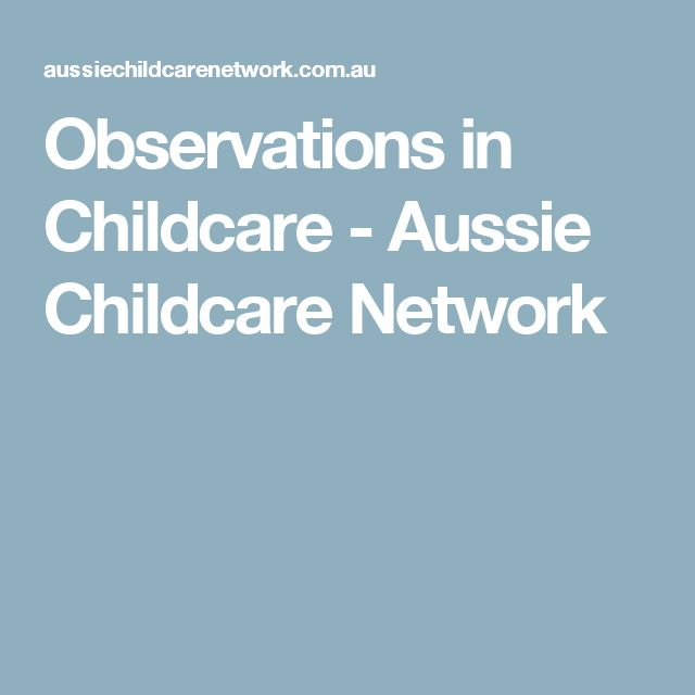 Observations in Childcare - Aussie Childcare Network