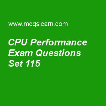 Practice test on cpu performance, computer architecture quiz 115 online. Practice computer architecture and organization MCQsquestions and answers to learn cpu performance test with answers. Practice online quiz to test knowledge on cpu performance, performance measurement, computer instructions and languages, network connectivity, designing and evaluating an i/o system worksheets. Free cpu performance test has multiple choice questions as when pc having clock rate of 2 and cpu clock…