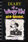 Title: Old School (Diary of a Wimpy Kid Series #10), Author: Jeff Kinney