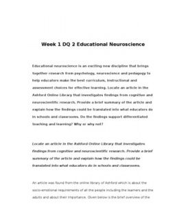 Week 1 DQ 2 Educational Neuroscience    Educational neuroscience is an exciting new discipline that brings together research from psychology, neuroscience and pedagogy to help educators make the best curriculum, instructional and assessment choices for effective learning.… (More)