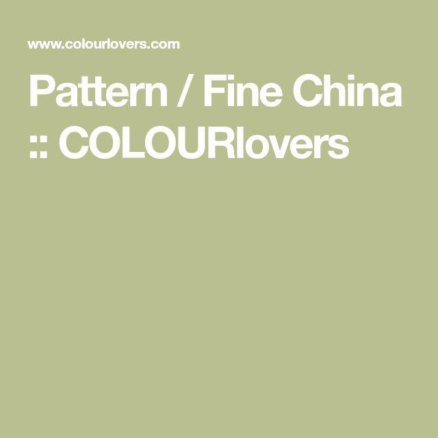Pattern / Fine China :: COLOURlovers