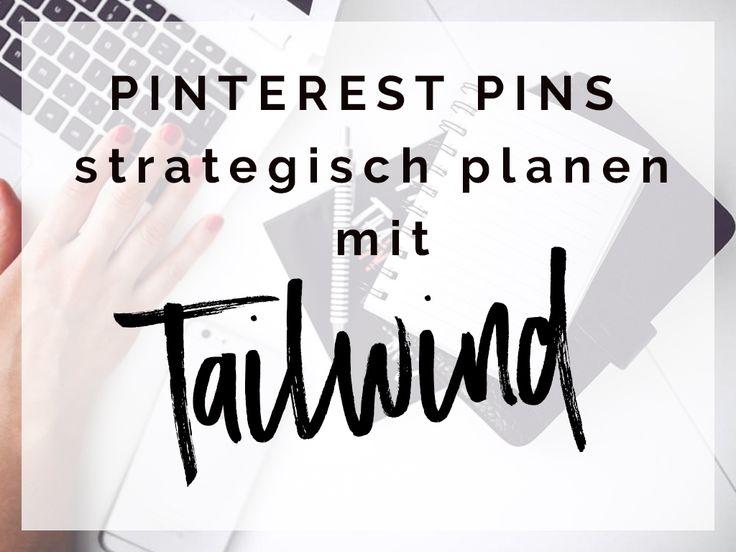 Wir erklären Euch, wie Ihr mit dem Planungstool Tailwind Pins strategisch für Pinterest planen könnt und somit optimal für Euren Blog nutzen könnt.