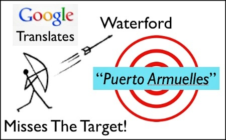 "It's Puerto Armuelles NOT Waterford! Join the effort to stop Google from translating ""Puerto Armuelles"" as ""Waterford"".  Learn how to tell Google about the problem. http://www.livinginpanama.com/panama/puerto-armuelles/google-translates-puerto-armuelles-as-waterford/"