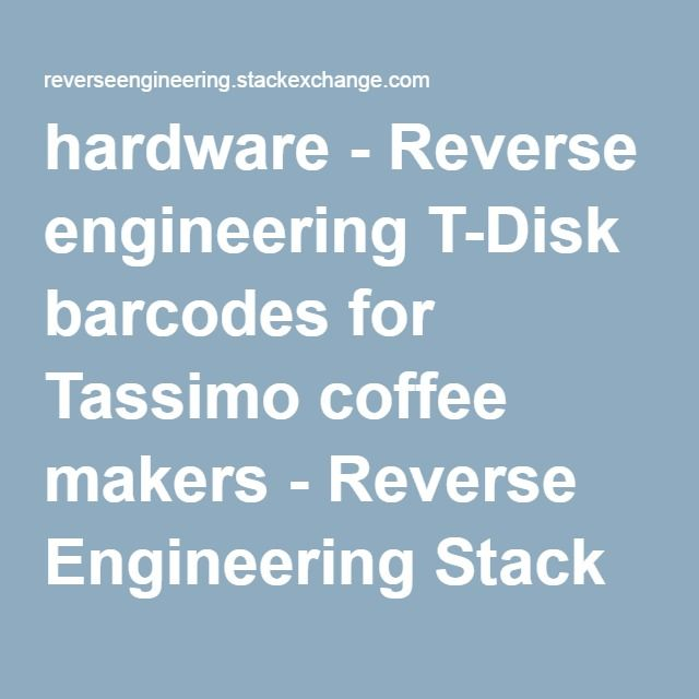hardware - Reverse engineering T-Disk barcodes for Tassimo coffee makers - Reverse Engineering Stack Exchange