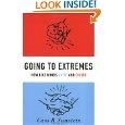 Going to Extremes: How Like Minds Unite and Divide - Cass Sunstein