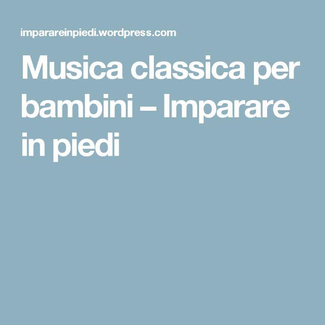Musica classica per bambini – Imparare in piedi
