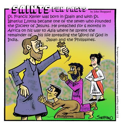 St. Francis Xavier pray for us and parish missions and missionaries.  Feast day December 3.