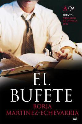 """Novela negra y policiaca. Novelas de misterio e intriga. : """"El Bufete"""" de Borja Martínez-Echevarría, Premio Abogados de Novela 2012"""