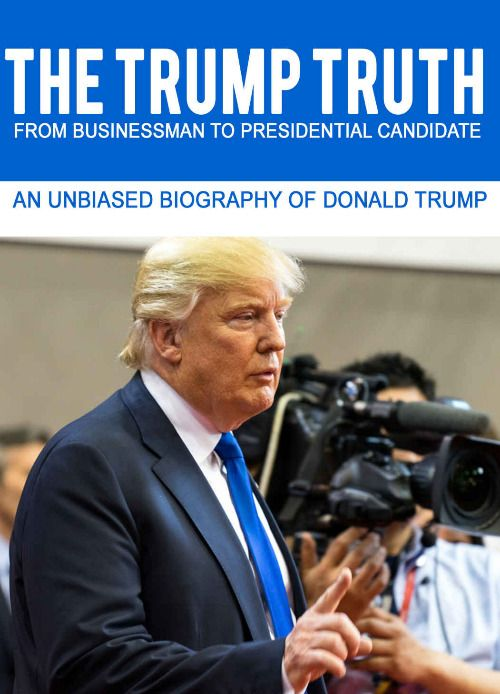 THE TRUMP TRUTH From Businessman to Presidential Candidate: An Unbiased Biography of Donald Trump (The Road to Presidency) ($2.99 to #Free) - #AmazonBooks