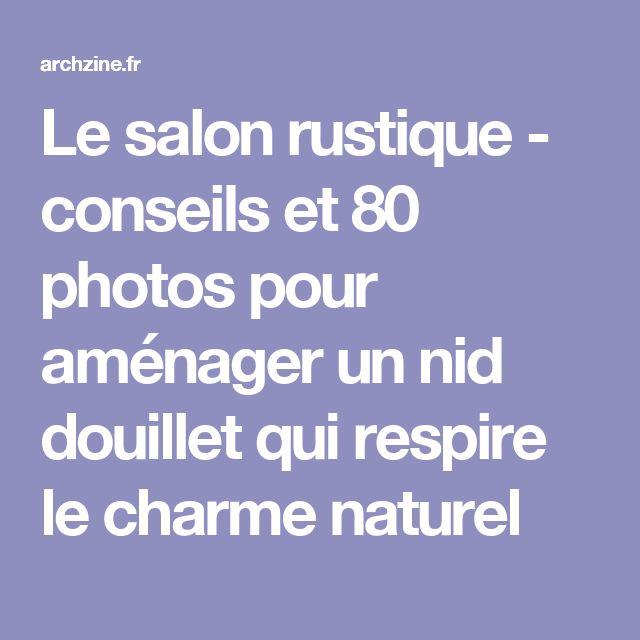 Le salon rustique - conseils et 80 photos pour aménager un nid douillet qui respire le charme naturel