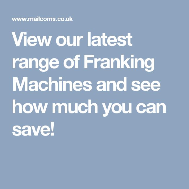 View our latest range of Franking Machines and see how much you can save!