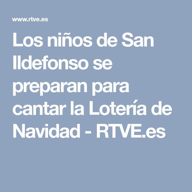 Los niños de San Ildefonso se preparan para cantar la Lotería de Navidad - RTVE.es
