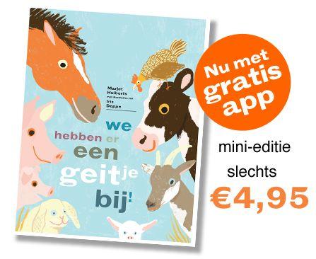 Prentenboek van het Jaar 2016 We hebben er een geitje bij!, geschreven door Marjet Huiberts en geïllustreerd door Iris Deppe, is verkozen tot Prentenboek van het Jaar 2016. In We hebben er een geitje bij…
