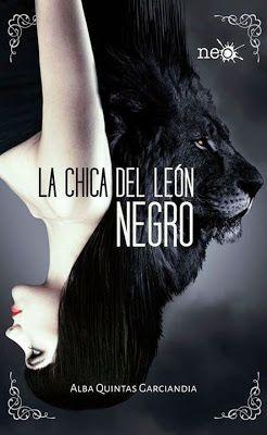 .:::::.Adicción literaria: literatura juvenil.:::::.: Portada: La chica del león negro, Alba Quintas