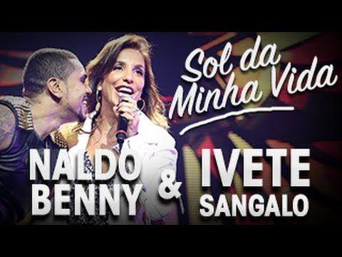 """Naldo Benny & Ivete Sangalo - """"Sol da minha vida"""""""