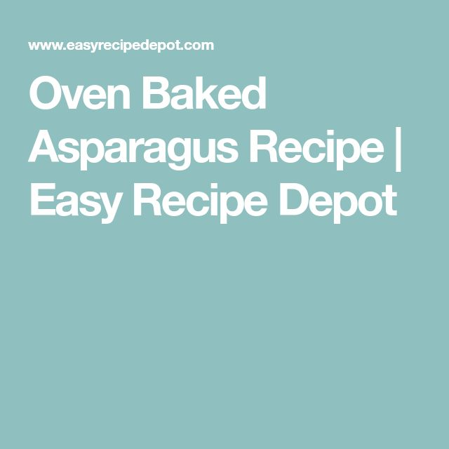 Oven Baked Asparagus Recipe | Easy Recipe Depot