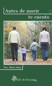 Antes de morir te cuento / Dra. María Sáinz Martín
