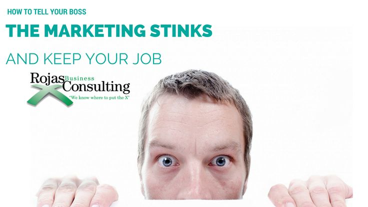 How To Tell your boss the marketing stinks
