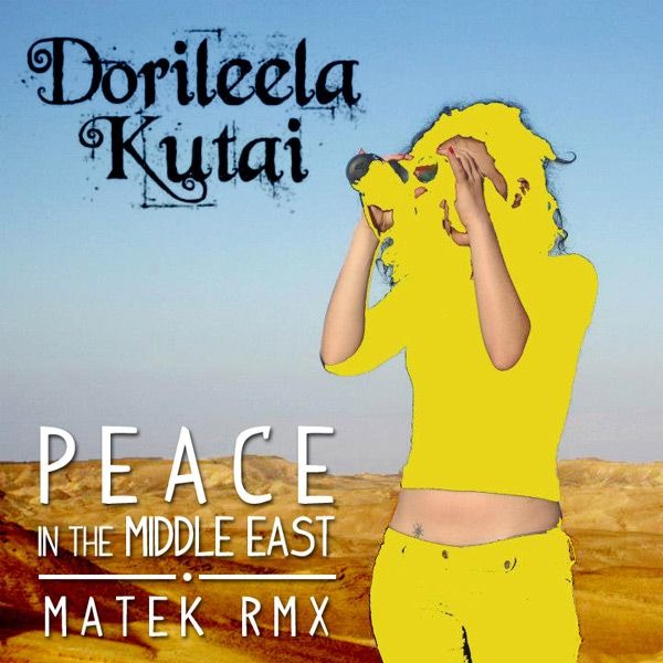 Dorileela Kutai – Peace in the Middle East [matek RMX]  http://rawmagickradio.bandcamp.com/track/peace-in-the-middle-east-matek-rmx