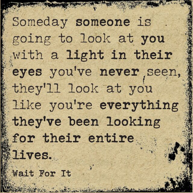 Waiting For Someone Who Will Never Come Quotes: Someday Someone Is Going To Look At You With A Light In