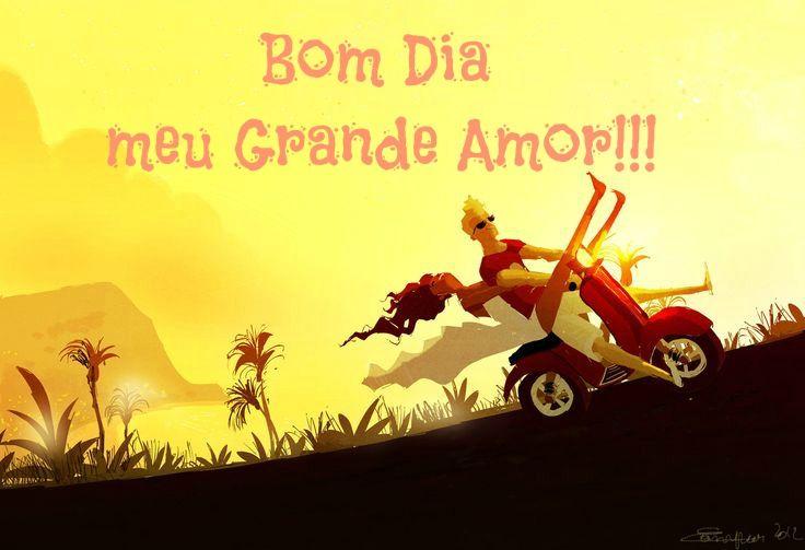 Bom Dia Amor: Bom Dia, Meu Grande Amor !!!! Com Um Novo Dia Ensolarado