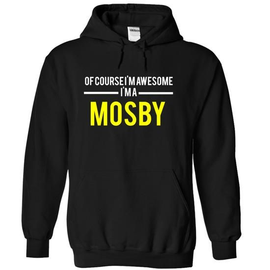 Of course Im awesome Im a MOSBY - #gift sorprise #gift for kids. OBTAIN LOWEST PRICE  => https://www.sunfrog.com/Names/Of-course-Im-awesome-Im-a-MOSBY-Black-15275315-Hoodie.html?60505