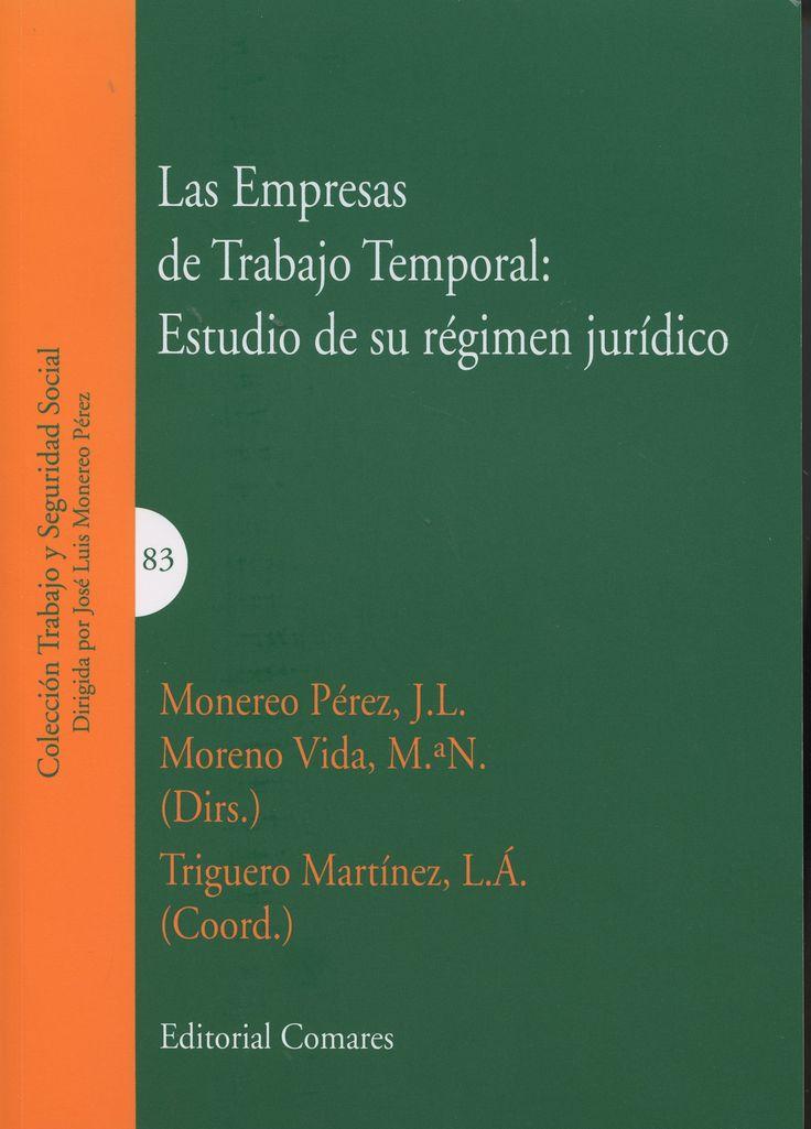 Las empresas de trabajo temporal : estudio de su régimen jurídico / Monedero Pérez, J. L., Moreno Vida, Ma. N. (dirs.) ; Triguero Martínez, L. A. (coord.) ; autores, Alfonso Mellado, C. L. [y otros]
