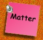 Science Online: Matter.  Tons of links and resources such as teacher background, unit plans and classroom activities.  (Click on Grade 5 Link)