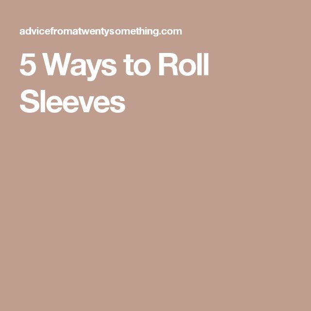5 Ways to Roll Sleeves