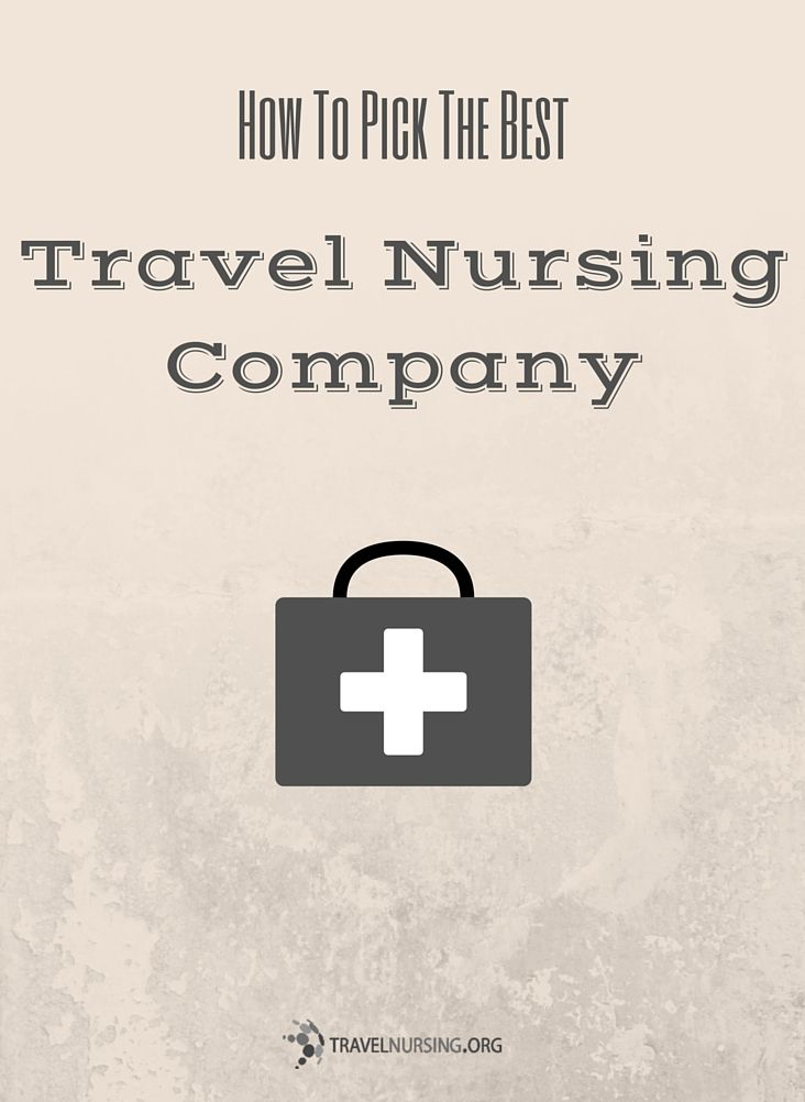 Everything you need to know about choosing the right travel nursing company.