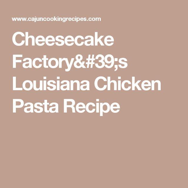 Cheesecake Factory's Louisiana Chicken Pasta Recipe