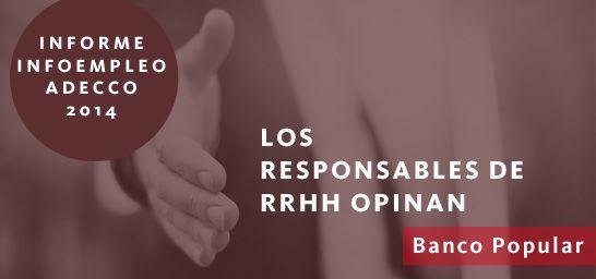 Los responsables de RRHH opinan - Banco Popular http://blog.infoempleo.com/blog/2015/07/23/los-responsables-de-rrhh-opinan-banco-popular/