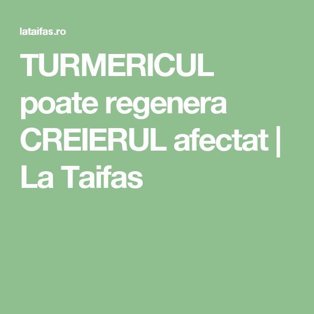 TURMERICUL poate regenera CREIERUL afectat | La Taifas