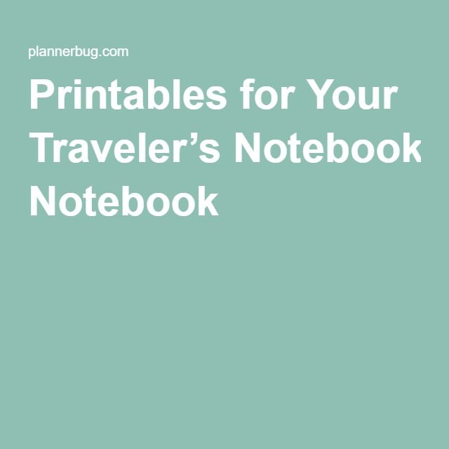 Printables for Your Traveler's Notebook |