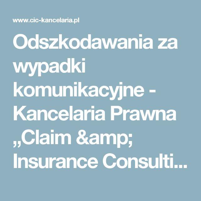 """Odszkodawania za wypadki komunikacyjne - Kancelaria Prawna """"Claim & Insurance Consulting"""" Odszkodowania"""