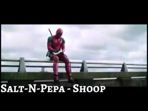 Musica Que Tocar No Filme Do DEADPOOL - Salt-N-Pepa - shoop